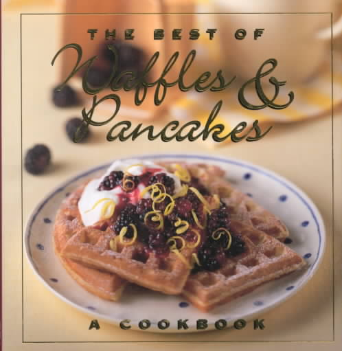 The Best of Waffles and Pancakes By Stacey, Jane